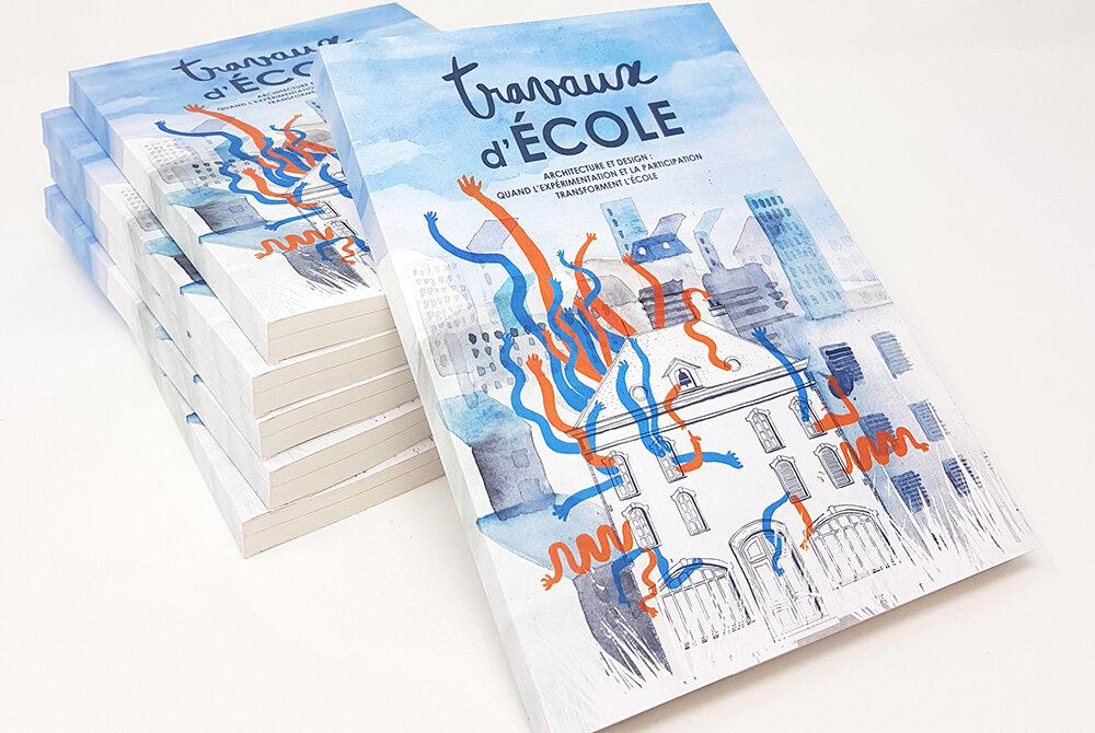 Travaux d'école,  architecture et design : quand l'expérimentation et la participation transforment l'école © Éditions Hyperville
